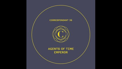 "AGENTS OF TIME - Emperor - ""Emperor"" EP CORRESPONDANT #36.1"