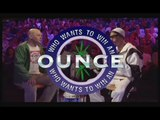 Ali G - Who wants to win an Ounce?
