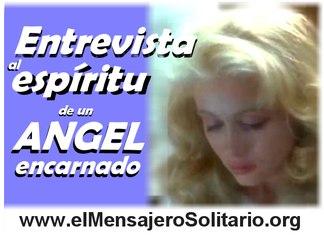 Entrevista al espiritu de un Angel Encarnado - El Mensajero Solitario