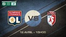 Dimanche 12 avril à 15h00 -Olympique Lyonnais- Lille LOSC - Coupe Gambardella 1/4 de finale
