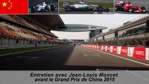 Entretien avec Jean-Louis Moncet avant le GP de Chine 2015
