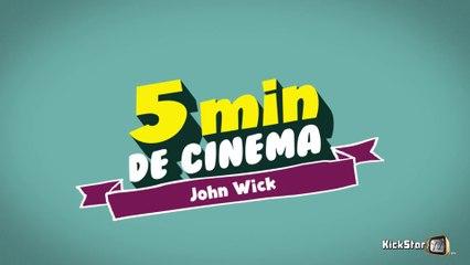 5 Min de Cinéma - John Wick