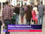 Timișoara, lăudată în presa italiană. Timişoara este renumită peste hotare pentru condiţiile bune oferite studenților, dar şi pentru mediul de afaceri.