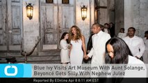 Blue Ivy Visits Art Museum With Aunt Solange, Beyoncé Gets Silly With Nephew Julez