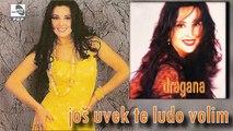 Dragana Mirkovic - Jos uvek te ludo volim - (Audio 1995)