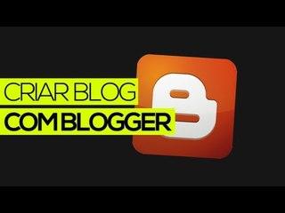 Como criar um blog ou site GRÁTIS com Blogger