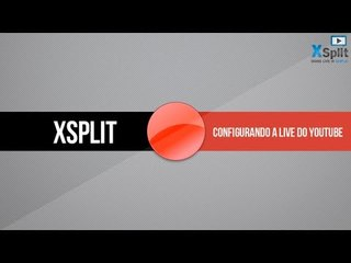 XSplit: Configurando a LIVE do YouTube