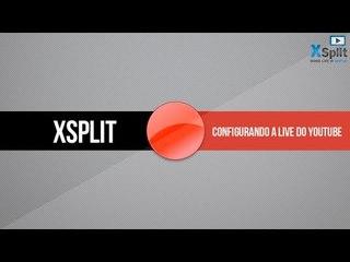 XSplit: Configurando a LIVE do YouTube