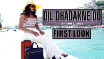 Dil Dhadakne Do First Look | Priyanka Chopra