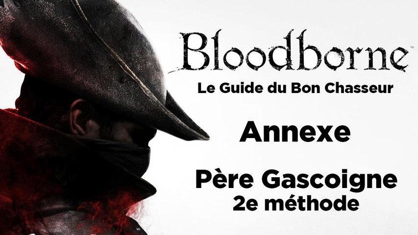 Bloodborne - Guide du bon chasseur : le Père Gascoigne - Bonus
