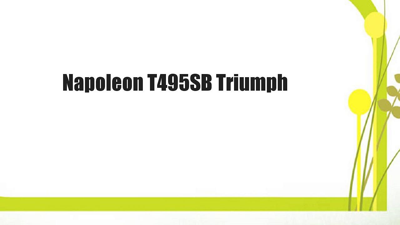 Napoleon T495SB Triumph
