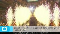 Black Sabbath Cancels Concert, Tony Iommi Gives Health Update