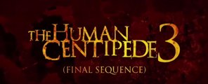 The Human Centipede 3 - bande annonce interdite aux moins de 16 ans