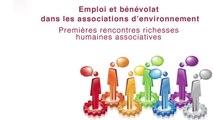 Emploi et bénévolat dans les associations d'environnement - 1ère Rencontres Richesses humaines associatives - 2&3 décembre 2014