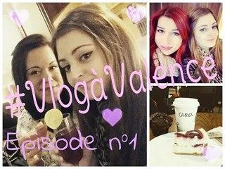 #VlogàValence ♥ Episode n°1 ♥