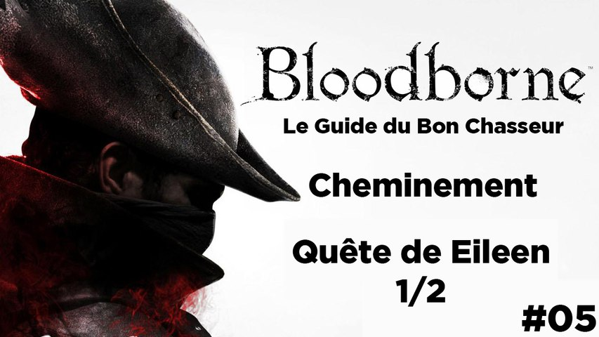 Bloodborne - Guide du bon chasseur : Eileen - Annexe
