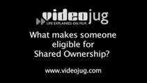 What makes someone eligible for shared ownership?: Shared Ownership