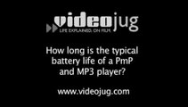 How long is the typical battery life of a PmP and MP3 player?: Getting The Right PMP And MP3 Player