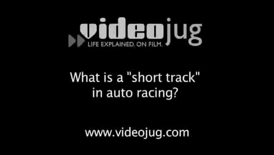 What is a 'short track' in auto racing?: Auto Racing Jargon