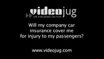 Will my company car insurance cover me for injury to my passengers?: Types Of Car Insurance Cover