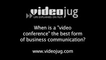 When is a 'video conference' the best form of business communication?: E-Mail Alternatives: Conferencing