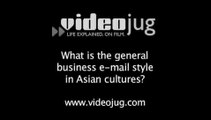 What is the general business e-mail style in Asian cultures?: Cultural Differences In Business E-Mail