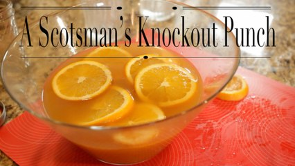How To Make A Scotsman's Knockout Punch