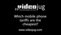Which mobile phone tariffs are the cheapest?: Saving Money On Mobile Phones