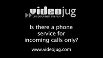 Is there a phone service for incoming calls only?: Saving Money On Home Phones