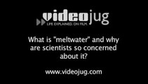 """What is """"meltwater"""" and why are scientists concerned about it?: Global Warming: Melting Glaciers"""