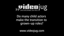 Do many child actors make the transition to grown-up roles?: Child Actors And Long Term Career Goals