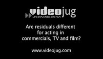 Are residuals different for acting in commercials, TV and film?: Commercials, TV And Film For Child Actors