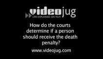 How do the courts determine if a person should receive the death penalty?: Who Is Eligible For The Death Penalty?