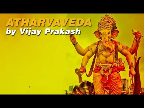 Atharvaveda by Vijay Prakash | Essence of The Vedas | Chanting of Vedas