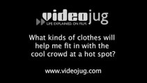 What kinds of clothes will help me fit in with the cool crowd at a hot spot?: Men: How To Find Clothes That Will Help You Fit In With The Cool Crowd At A Hotspot