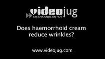 Does haemorrhoid cream reduce wrinkles?: Anti-Ageing Skincare