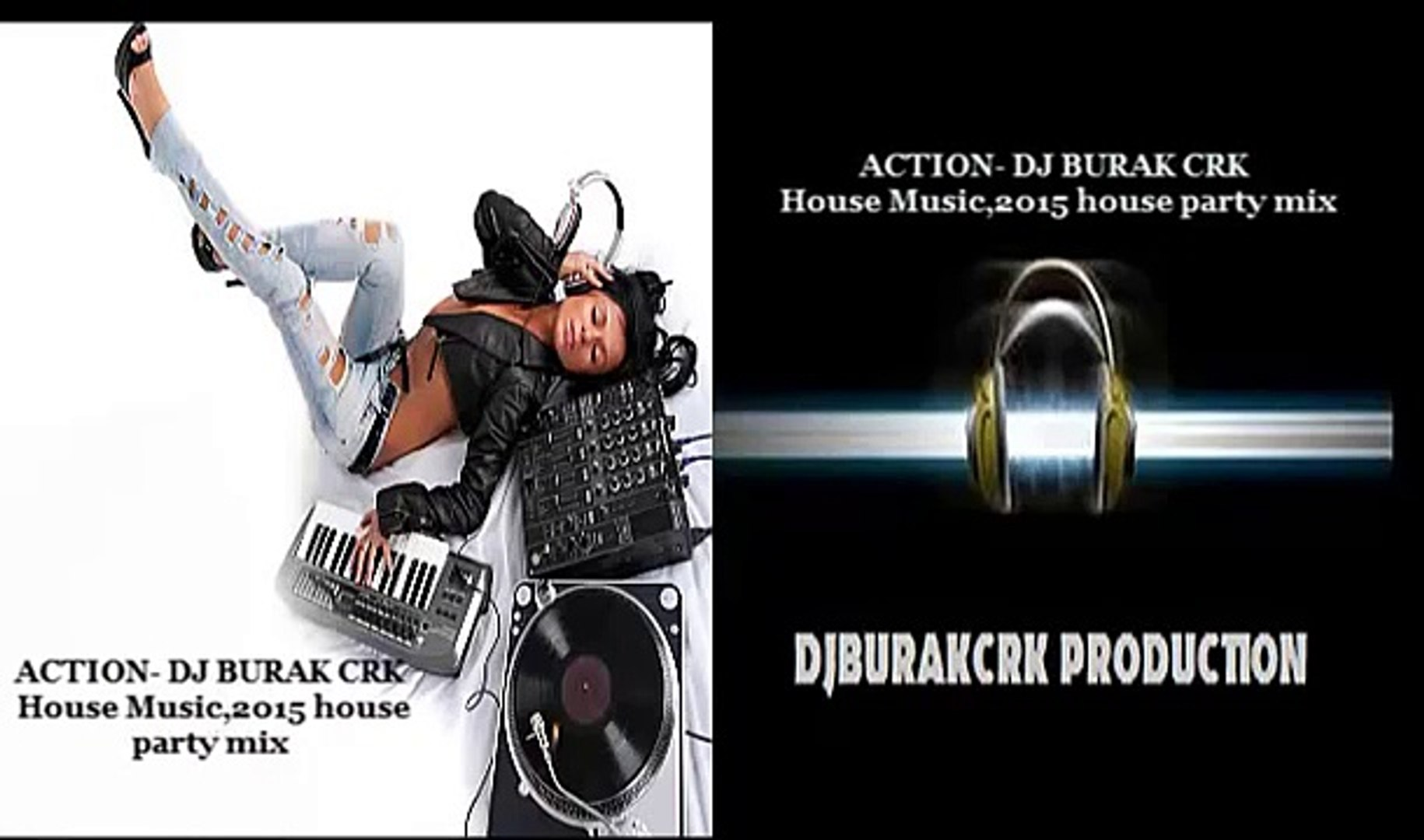 ACTION 2015(original edit)-DJ BURAK CRK 2015 remix Club House 2015 electro club house 2015