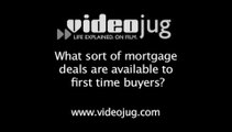 What sort of mortgage deals are available to first time buyers?: Mortgages For First Time Buyers