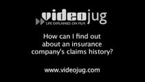 How can I find out about an insurance company's claims history?: How To Find Out About An Insurance Company's Claims History