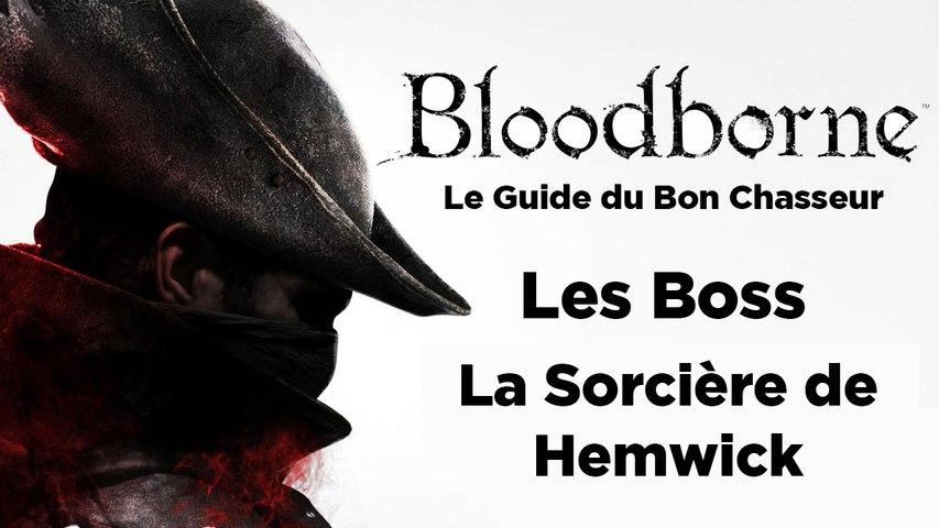 Bloodborne - Guide du bon chasseur : La sorcière de Hemwick