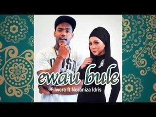 Iwere Feat. Noraniza Idris - Ewau Bule (Teaser)