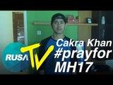 [RUSA TV] Cakra Khan - #prayforMH17