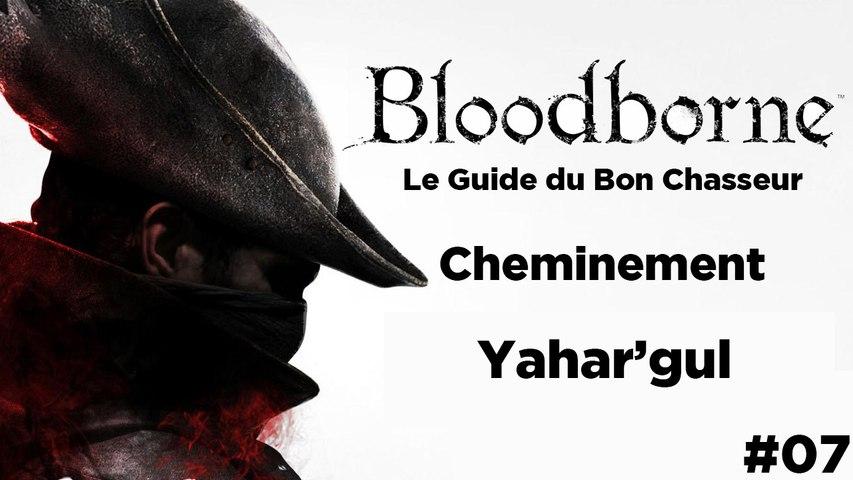 Bloodborne - Guide du bon chasseur : Yahar'gul