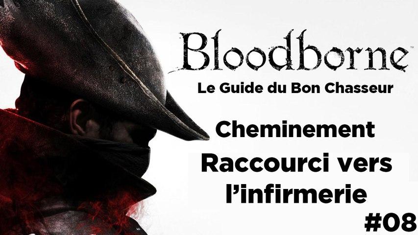 Bloodborne - Guide du bon chasseur : Raccourci vers l'infirmerie