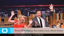 Reese Witherspoon Recreates Iconic Movie Scene