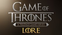 LORE - Telltale's Game of Thrones Lore in a Minute!