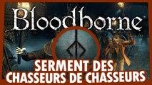 Bloodborne : Rejoindre le Serment Chasseurs des Chasseurs