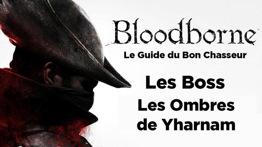 Bloodborne - Guide du bon chasseur : les Ombres de Yharnam