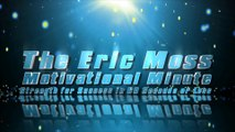 "Motivational Speaker - Eric Moss Motivational Minute episode 4 ""change your victim mentality"""