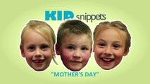 """Kid Snippets: """"Mother's Day"""" (Imagined by Kids)"""